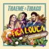 Fica Louca (Ao Vivo) [feat. Gusttavo Lima] - Single ジャケット写真