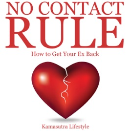 No Contact Rule: How to Get Your Ex Back, Relationship Advice (Unabridged)