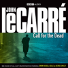 John le Carré - Call for the Dead (Dramatised) (Unabridged) artwork