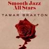 Smooth Jazz All Stars Perform Tamar Braxton