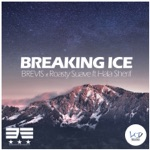 Brevis & Roasty Suave - Breaking Ice (feat. Hala Sherif)