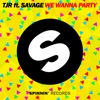 We Wanna Party (feat. Savage) - Single