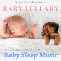 Einstein Baby Lullaby Academy - Baby Lullaby: Relaxing Piano Lullabies and Natural Sleep Aid for Baby Sleep Music