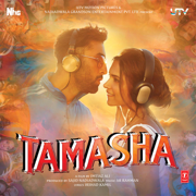 Tamasha (Original Motion Picture Soundtrack) - A. R. Rahman - A. R. Rahman