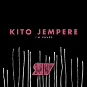 Kito Jempere - I'm Saved