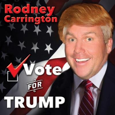 Vote for Trump - Single - Rodney Carrington