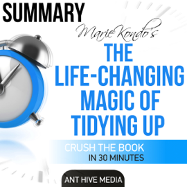 Marie Kondo's The Life Changing Magic of Tidying Up Summary (Unabridged) audiobook