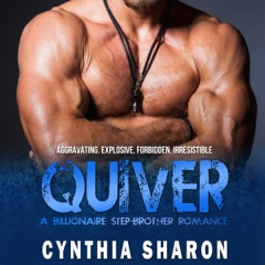 Quiver: A Billionaire Stepbrother with Benefits Romance: My Stepbrother's Keeper, Volume 2 (Unabridged)