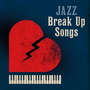Jazz - Break Up Songs