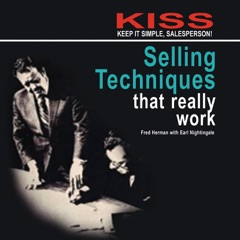 KISS: Keep It Simple, Salesperson! Selling Techniques That Really Work - EP