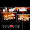 We Are Young (feat. Deepside Deejays) - Single, DJ Mari Ferrari