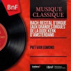Bach: Récital d'orgue (Aux grandes orgues de la Oude Kerk d'Amsterdam) [Mono Version]