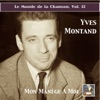Le monde de la chanson Vol 12 Yves Montand Mon manège à moi Remastered 2015