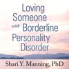 Loving Someone with Borderline Personality Disorder: How to Keep Out-of-Control Emotions from Destroying Your Relationship (Unabridged) AudioBook Download