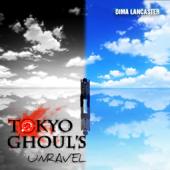 Unravel Tokyo Ghoul OP  Dima Lancaster - Dima Lancaster