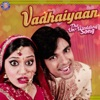 Vadhaiyaan The Un Wedding Song feat Shahid Mallya Single
