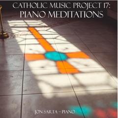 Piano Meditations: Catholic Music Project 17