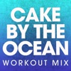 Cake by the Ocean (Workout Mix) - Single