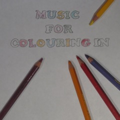 Music for Colouring In: A Lovely Mix of Colourful Mindful and Beautiful Music
