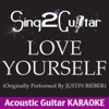 Sing2Guitar - Love Yourself (Originally Performed by Justin Bieber) [Acoustic Guitar Karaoke] artwork