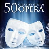 50 Greatest Hits of Opera