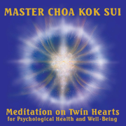 Meditation on Twin Hearts for Psychological Health and Well-Being - Master Choa Kok Sui - Master Choa Kok Sui