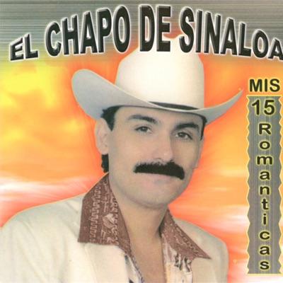 15 Románticas - El Chapo De Sinaloa