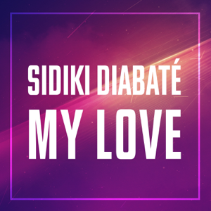Sidiki Diabaté - My love