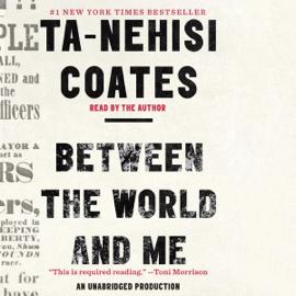 Between the World and Me (Unabridged) audiobook