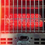 M. Ward - You're So Good to Me