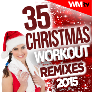35 Christmas Workout Remixes 2015 (Unmixed Compilation for Fitness & Workout 128 - 170 BPM - Ideal for Step, Aerobic, Cardio Dance, CrossFit, Gym, Spinning, HIIT) - Various Artists - Various Artists