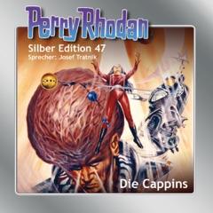 Die Cappins: Perry Rhodan Silber Edition 47. Der 7. Zyklus.Die Cappins