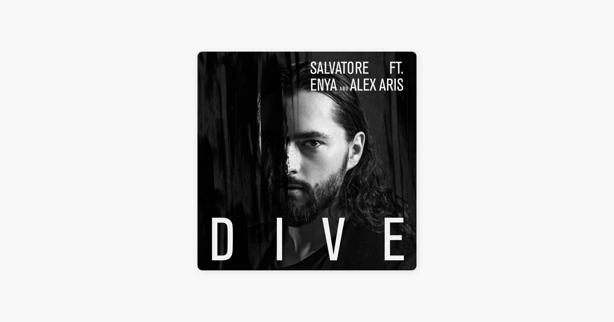 DIVE SALVATORE FEAT ENYA AND ALEX ARIS СКАЧАТЬ БЕСПЛАТНО