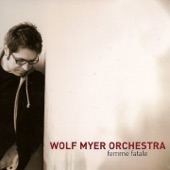 The Wolf Myer Orchestra - Bittersweat