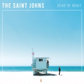 The Saint Johns - Lost the Feeling