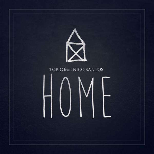 Home (feat. Nico Santos) - Single