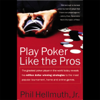 Phil Hellmuth - Play Poker Like the Pros (Unabridged)  artwork