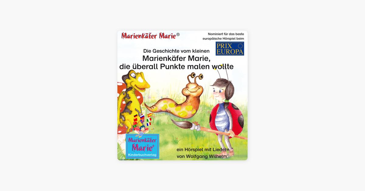 Die Geschichte Vom Kleinen Marienkäfer Marie Die überall Punkte Malen Wollte