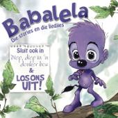 Babalela: Die stories en die Liedjies