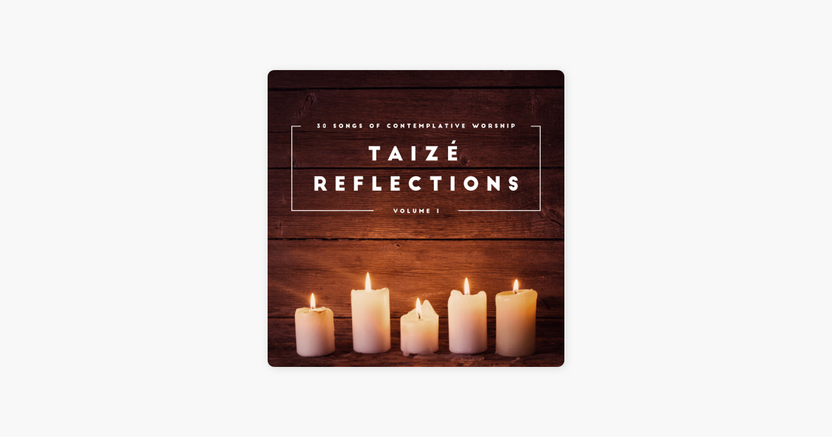 Taizé Reflections, Vol  1 by Various Artists