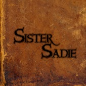 Sister Sadie - Not This Time