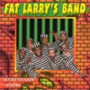 Fat Larry's Band - Act Like You Know