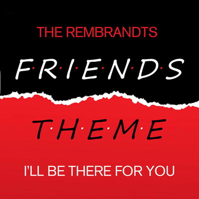 Friends Theme - I'll Be There for You - The Rembrandts