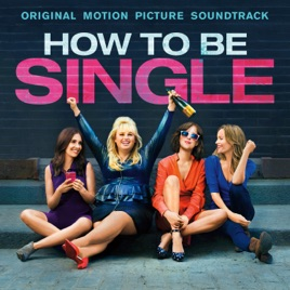 how to be single original motion picture soundtrack