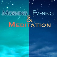 Morning & Evening Meditation - Awaken Your Spiritual Power Each Day, A Chakra Clearing and Energy Balancing Music Collection to Relax