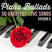 Piano Ballads - 30 Greatest Love Songs