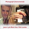 Photograph (Instrumental) - Single, Jason Lyle Black & Rob Landes