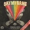 Say My Name (feat. Benjamin Joseph) [Remixes, Pt. 2] - Single, Peking Duk