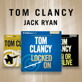 Tom Clancy - Jack Ryan Novels: Dead or Alive, Locked On, Threat Vector (Unabridged) audiobook