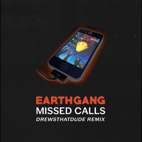 EARTHGANG - Missed Calls (DrewsThatDude Remix) [DrewsThatDude Remix] - Single
